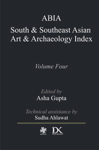 ABIA South and Southeast Asian Art and Archaeology Index Volume Four