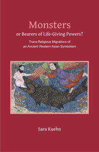 Monsters or Bearer of Life-Giving Powers? — Trans-Religious Migrations of an Ancient Western Asian   Symbolism