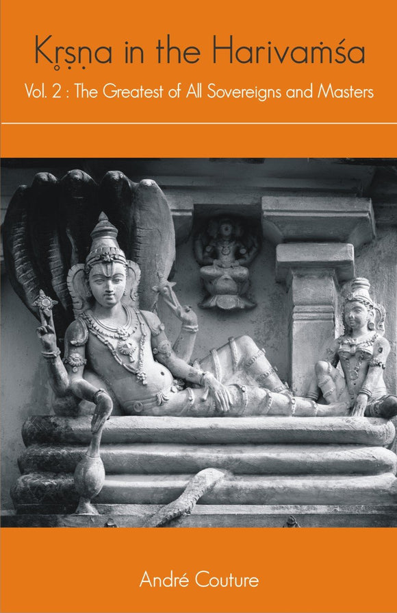 Krishna in the Harivamsha — Vol. 2: The Greatest of All Sovereigns and Masters