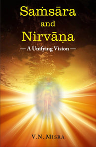 Samsara and Nirvana — A Unifying Vision
