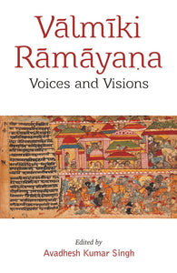 Valmiki Ramayana: Voices and Visions