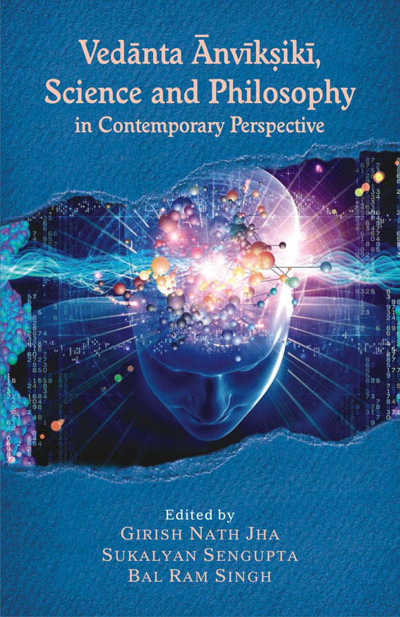 Vedanta Anvikshiki: Science and Philosophy in Contemporary Perspective