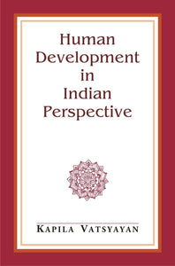 Human Development in Indian Perspective and Other Essays