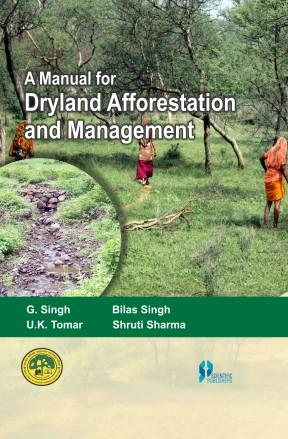 A Manual For Dryland Afforestation And Management