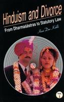 Hinduism and Divorce — From Dharmasastras to Statutory Law: A Critical Study (2 Vols. Set)