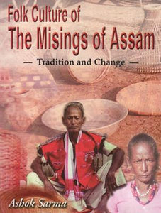 Folk Culture of the Misings of Assam — Tradition and Change