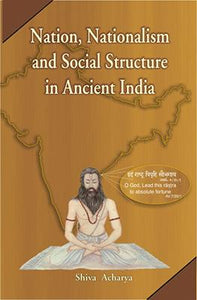 Nation, Nationalism and Social Structure in Ancient India — A Survey Through Vedic Literature