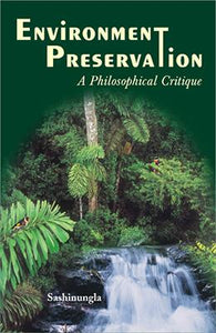 Environment Preservation — A Philosophical Critique