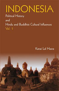 Indonesia: Political History and Hindu and Buddhist Cultural Influences (2 Vols. Set)