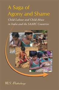 Saga of Agony and Shame — Child Labour and Child Abuse in India and the SAARC Countries