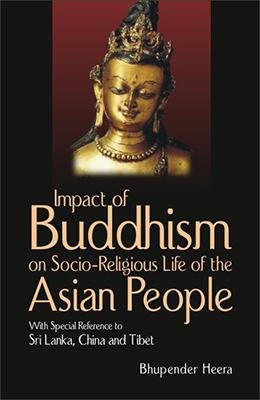 Impact of Buddhism on Socio-Religious Life of the Asian People — With Special Reference to Sri Lanka, China and Tibet