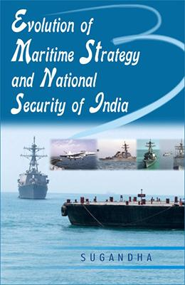Evolution of Maritime Strategy and National Security of India