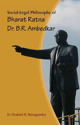 Socio-Legal Philosophy of Bharat Ratna Dr. B.R. Ambedkar: In Context of Weaker Section