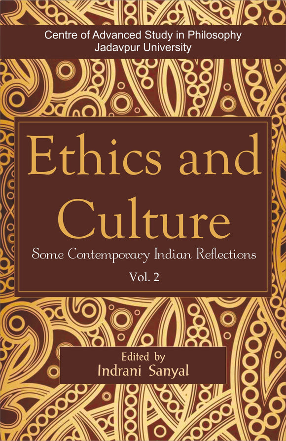 Ethics and Culture: Some Contemporary Indian Reflections Vol. 2