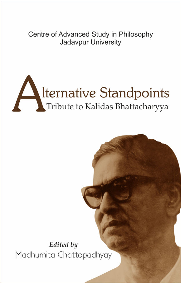 Alternative Standpoints: A Tribute to Kalidas Bhattacharyya