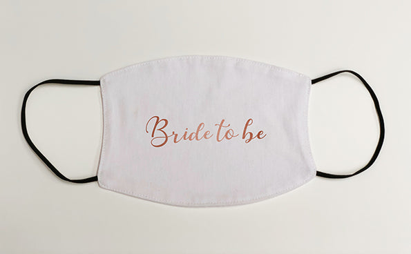 Bride to Be Rose-Gold on White Face Covering Face Mask