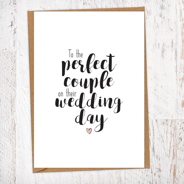 To the Perfect Couple on their Wedding Day Wedding Greetings Card