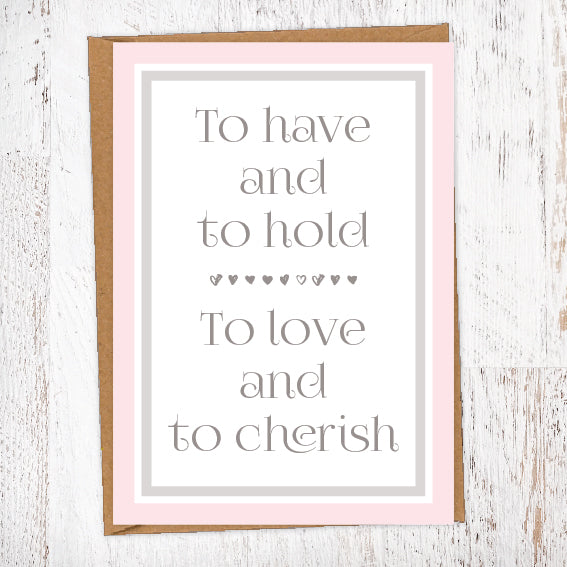 Pink Grey And White Modern To Have And To Hold To Love And To Cherish Hearts Wedding Greetings Card