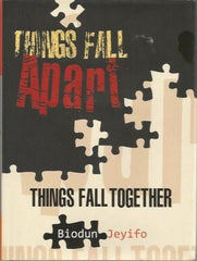 Things Fall Apart Things Fall Together
