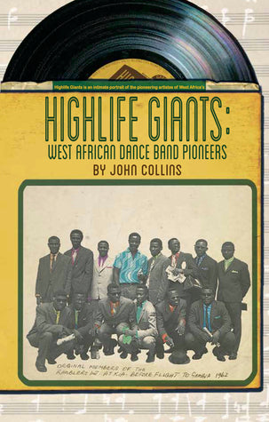 Highlife Giants: West African Dance Band Pioneers