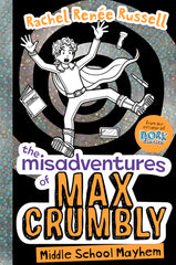 The Misadventures of Max Crumbly: Middle School Mayhem