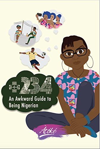 +234 - An Awkward Guide to Being Nigerian