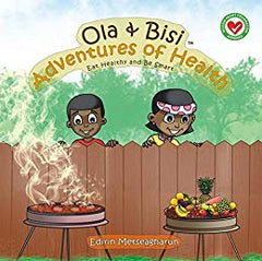 Ola & Bisi Adventures Of Health: Eat Healthy and Be Smart