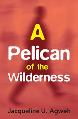 A Pelican of the Wilderness
