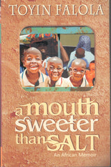 A Mouth Sweeter Than Salt: An African Memoir
