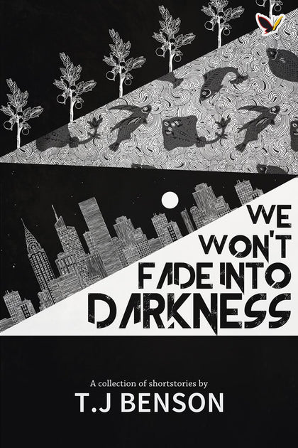 We Won't Fade into Darkness