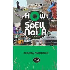 How To Spell Naija (vol 2)