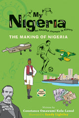 My Nigeria: The Making of Nigeria