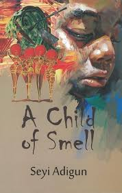 A Child of Smell