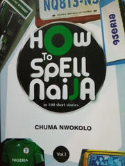 How To Spell Naija (Vol 1)