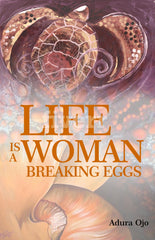 Life is a Woman Breaking Eggs