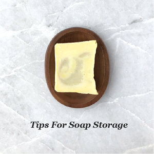 TIPS FOR  SOAP STORAGE // 手工皂儲存小䀡示
