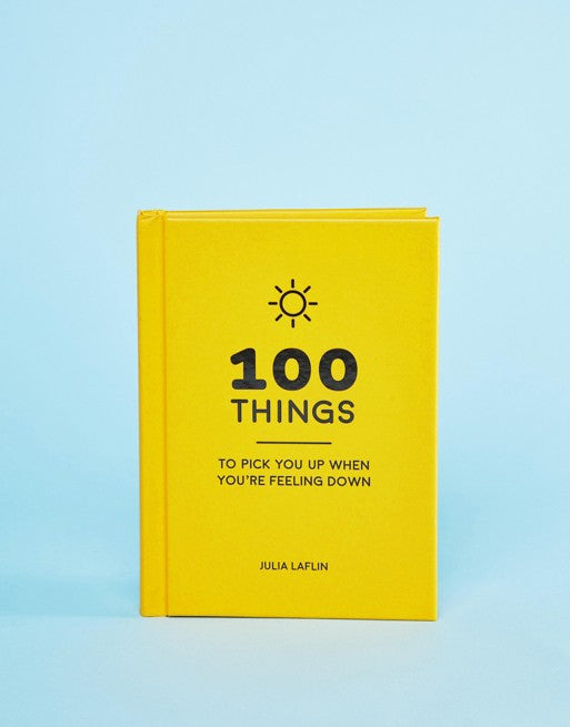100 Things to Pick You Up When You're Feeling Down