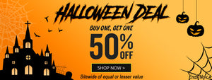 Super Halloween: Buy One Get One 50% OFF Storewide
