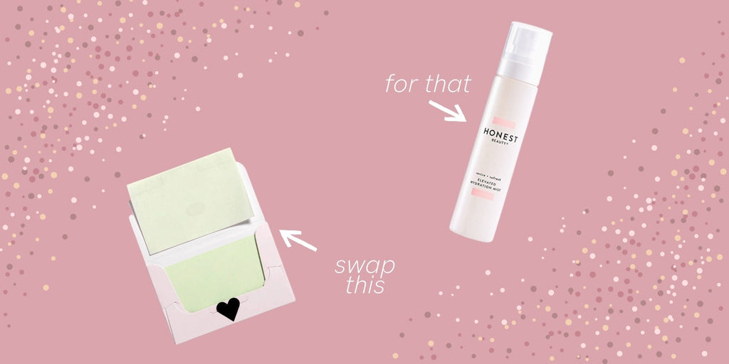 Swap blotting papers for hydrating face mist