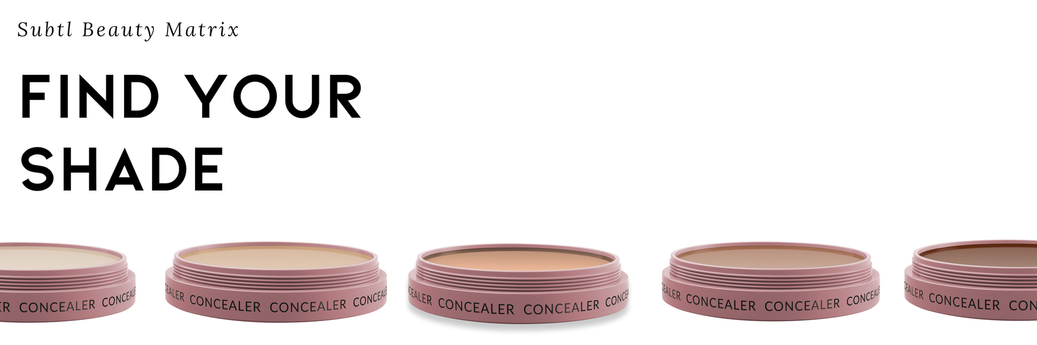 Find your concealer shade by using our shade chart