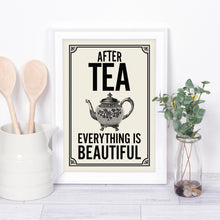 After Tea, everything is Beautiful. Vintage-style tea print for your retro kitchen.