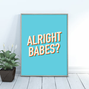 Alright babes? Retro-stye typography art print