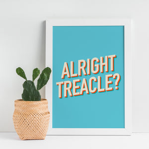 Alright Treacle typography quote print
