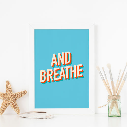 And breathe... art print
