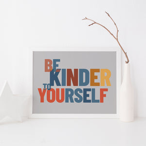 Be kinder to yourself, self-care art print