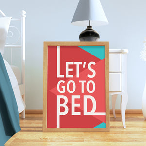 Let's Go To Bed print