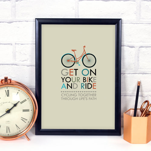 Get on Your Bike and Ride personalised art print. Bike print. Cycling quote. Cycling gift.