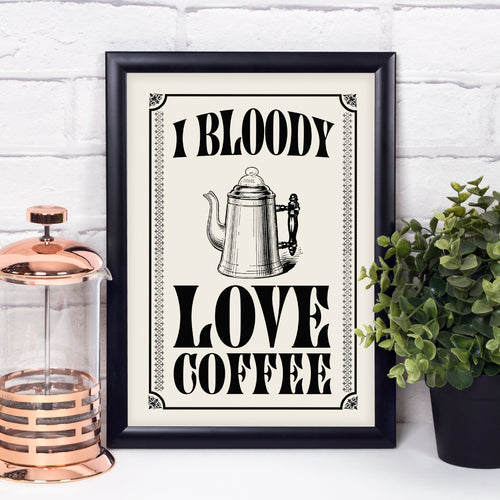 I Bloody Love Coffee. Vintage coffee print. Retro kitchen.