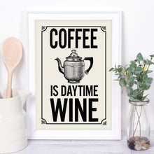 Coffee is daytime wine, retro-style typography kitchen print