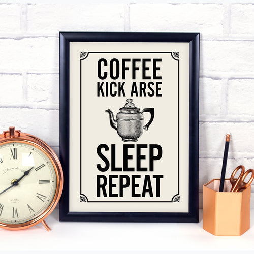 Coffee, Sleep, Repeat - coffee quote print